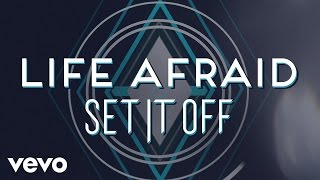 Set It Off - Life Afraid (Lyric Video)