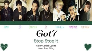 GOT7 (갓세븐) – STOP STOP IT (하지하지마) [Color Coded Han|Rom|Eng Lyrics] / by yeylo
