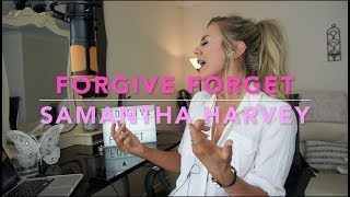 Samantha Harvey - Forgive Forget | Acoustic Cover
