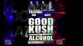 PassPortDj's & D.Ardee presents Good Kush & Alcohol Afro-House Remixxs