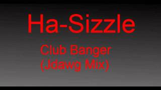 Hasizzle - Club Banger (Jdawg Mixx) width=