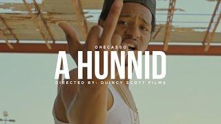 OneCasso - A Hunnid [Dir. @QuincyScott_]