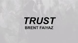 "Brent Faiyaz - ""Trust"" (Lyrics)"