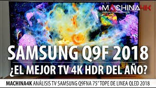 ANALISIS SAMSUNG Q9F 2018 ¿ESTAMOS ANTE EL MEJOR TV 4K HDR DEL AÑO? | QLED TOPE DE LINEA 2018 REVIEW