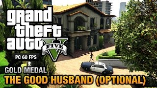 GTA 5 PC - Mission #10 - The Good Husband [Optional Mission - 1080p 60fps]