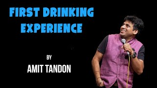 First Drinking Experience | Stand up Comedy by Amit Tandon
