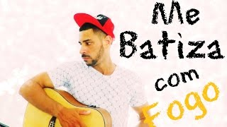 Me Batiza com fogo - Delino Marçal - (Cover)