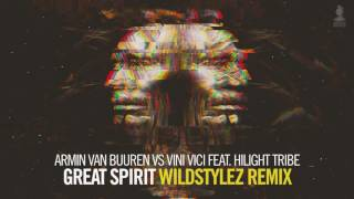 Armin van Buuren vs Vini Vici feat Hilight Tribe   Great Spirit Wildstylez Remix (Ali Wilch)