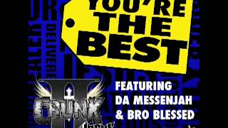 II Crunk 4 Jesus - You're the Best (feat. Da Messenjah & Bro Blessed)