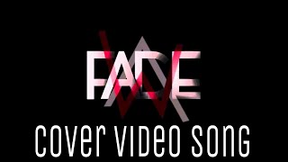 Alan walker - Faded cover video song | Memories