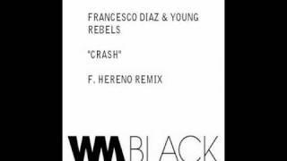 Francesco Diaz & Young Rebels - Crash (F. Hereno Remix) Preview.wmv