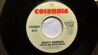 Touch Me With Magic , Marty Robbins , 1979 45RPM