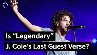 "Is ""Legendary"" J. Cole's Last Guest Verse? | Genius News"