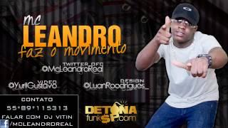 MC LEANDRO - FAZ O MOVIMENTO ♫♪ (DJ LÉO SANTOS) www.DETONAFUNKSP.com