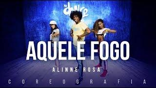 Aquele Fogo - Alinne Rosa | FitDance TV (Coreografia) Dance Video