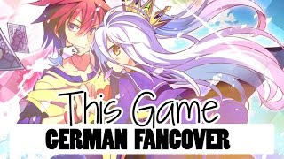 No Game No Life - This Game [German FanCover]