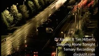 DJ Xquizit ft Tim Hilberts - Sleeping Alone Tonight