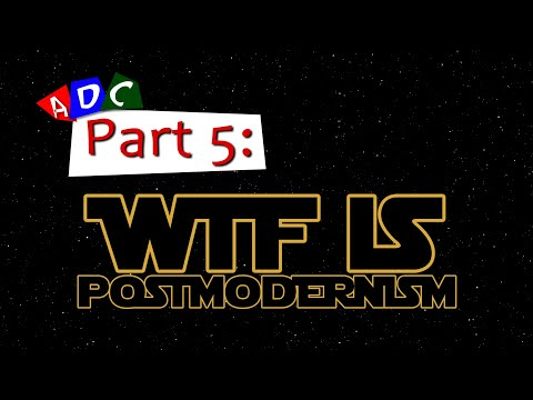 A Dying Culture | Part five: WTF is Postmodernism?