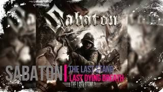 Sabaton - Last Dying Breath - The Last Stand - Lyrics