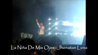 Jhonatan Luna - La Niña De Mis Ojos - en vivo