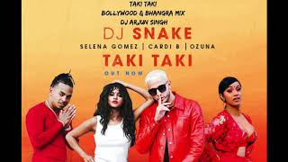 Taki Taki -  Bollywood and Bhangra Mix (DJ Arjun Singh ft. DJ Snake, Selena Gomez, Ozuna & Cardi B)