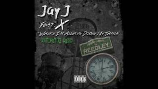 "Jay J Feat. X - ""Where I'm Always Doing My Thang"""