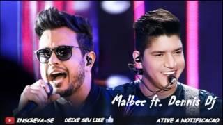 Henrique & Diego - Malbec part. Dennis Dj