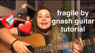 how to play Fragile by Gnash on guitar