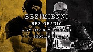 Bezimienni - Bez granic feat. Karol Chachurski | prod. Żwirek