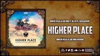 Higher Place (Dimitri Vegas & Like Mike Tomorrowland Mashup)