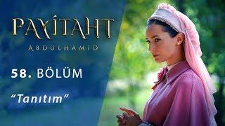 Payitaht Abdülhamid 58. Bölüm Tanıtım