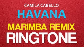 Latest iPhone Ringtone - Havana Marimba Remix Ringtone - Camila Cabello