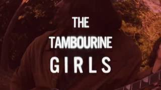 "The Tambourine Girls - ""The Tambourine Girl"" [Official Video]"
