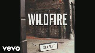 Seafret - Wildfire (Audio)
