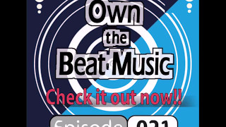 Own The Beat Music Episode 21