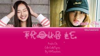 Kriesha Chu (크리샤 츄) - Trouble Color Coded Han/Rom/Eng Lyrics