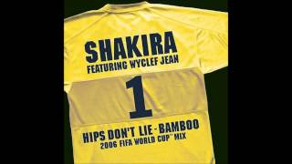 Shakira - Hips Don't Lie-Bamboo [2006 Fifa World Cup Mix]