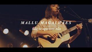 Mallu Magalhães - Não Se Apavore Não (live)