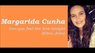 Margarida Cunha - Can you feel the love tonight (Elton John)