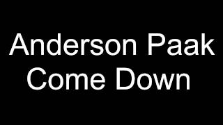 Anderson Paak come down lyrics