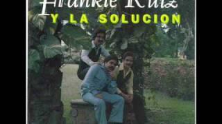 SALSA BUENA-FRANKIE RUIZ Y LA ORQUESTA LA SOLUCION(1979)