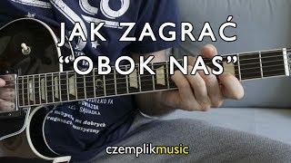 "Jak zagrać ""Obok Nas"" (instrumental, akompaniament)"