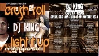 DJ KING   CRUSH ROLL AND LIGHT IT UP MIXTAPE VOL 1