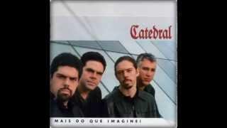 02 - Balada de uma saudade / Catedral (2001) Mais do que imaginei