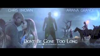 Don't Be Gone Too Long - Audio REMIX (Chris Brown ft. Ariana Grande)