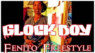 Glock Boy (Fenito freestyle)