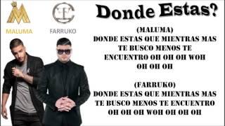 Maluma - Donde estas? Ft Farruko (Letra/Lyric)