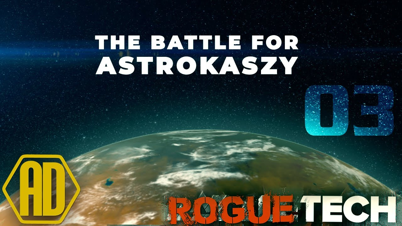 Destroy - Roguetech Treadnought - The Battle for Astrokaszy - Ep03