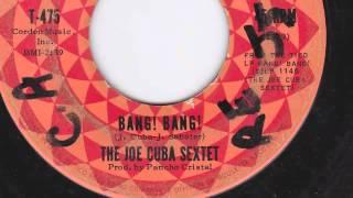 BANG BANG - JOE CUBA SEXTET