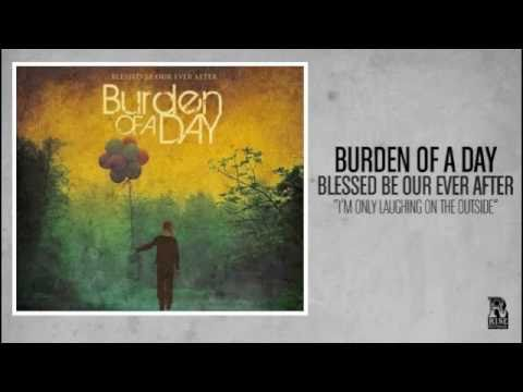 Im Only Laughing On The Outside de Burden Of A Day Letra y Video